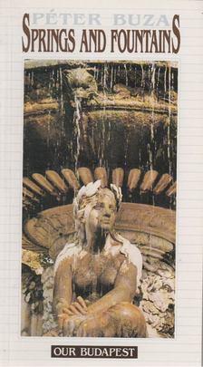 Buza Péter - Springs and Fountains [antikvár]