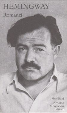 Ernest Hemingway - Romanzi 1. [antikvár]