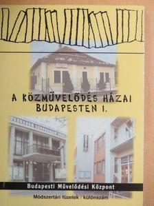 Dr. Dombóvári Antal - A közművelődés házai Budapesten 1. [antikvár]