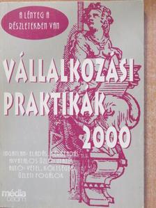 Horváth Miklós - Vállalkozási praktikák 2000 [antikvár]