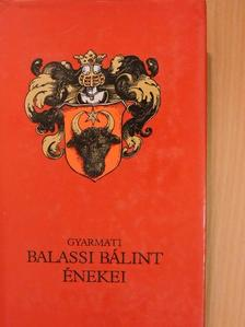 Balassi Bálint - Balassi Bálint énekei [antikvár]
