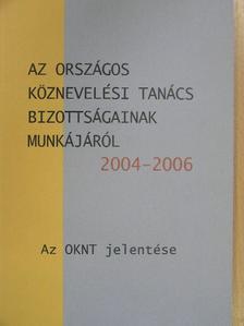 Brezsnyánszky László - Az Országos Köznevelési Tanács bizottságainak munkájáról 2004-2006 [antikvár]