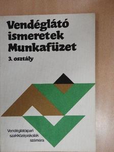 Markovits Györgyi - Vendéglátó ismeretek 3. - Munkafüzet [antikvár]