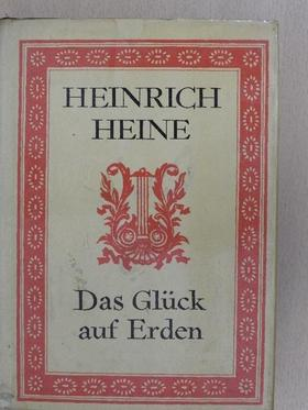 Heinrich Heine - Das Glück auf Erden [antikvár]
