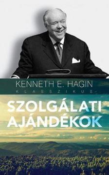 KENNETH E. HAGIN - Szolgálati ajándékok [antikvár]