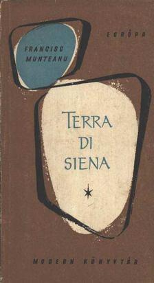 Munteanu, Francisc - Terra di Siena [antikvár]