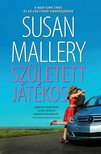 Susan Mallery - Született játékos [eKönyv: epub, mobi]