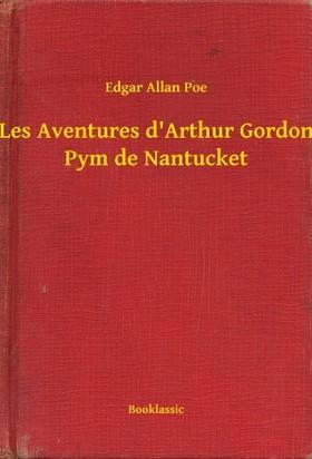 Edgar Allan Poe - Les Aventures d'Arthur Gordon Pym de Nantucket [eKönyv: epub, mobi]