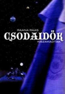 Raana Raas - Csodaidők 2. - Kiszakadtak