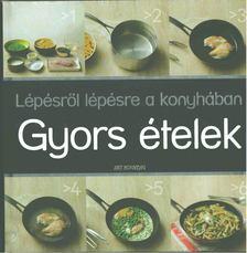 Lépésről lépésre a konyhában - Gyors ételek [antikvár]