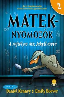 Daniel Kenney, Emily Boever - A rejtélyes Mr. Jekyll esete (Mateknyomozók 2.)