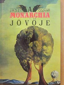 Jászi Oszkár - A Monarchia jövője [antikvár]