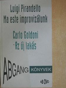 Carlo Goldoni - Ma este improvizálunk/Az új lakás/Leonora, az Isten áldjon! [antikvár]