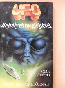 Oláh András - UFO rejtélyek megfejtései [antikvár]