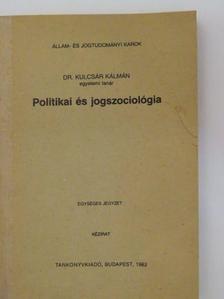 Dr. Kulcsár Kálmán - Politikai és jogszociológia [antikvár]