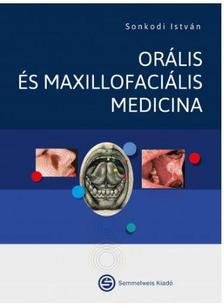 SONKODI ISTVÁN - Orális és maxillofaciális medicina 5. átdolg.kiad.