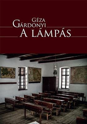 GÁRDONYI GÉZA - A LÁMPÁS - ÖREGBETÅ°S KÖNYVEK -