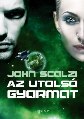 John Scalzi - Az utolsó gyarmat