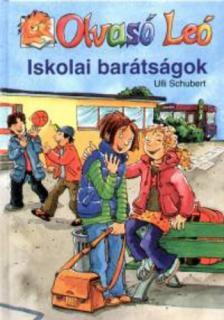 Ulli Schubert - ISKOLAI BARÁTSÁGOK - OLVASÓ LEÓ -