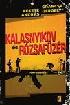 FEKETE ANDRÁS ¥ GRANCSA GERGŐ - Kalasnyikov és Rózsafüzér