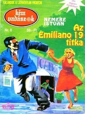 NEMERE ISTVÁN - Az Emiliano 19. titka (Kémvadászok-8)