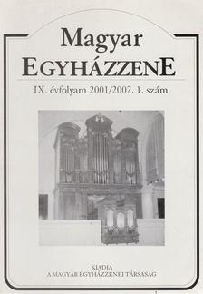.- - Magyar Egyházzene IX. évfolyam 2001/2002. 1. szám [antikvár]