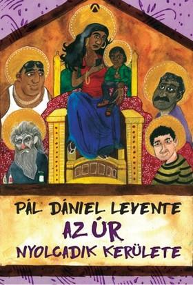 Pál Dániel Levente - Az Úr nyolcadik kerülete [eKönyv: epub, mobi]