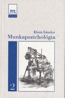 Klein Sándor - Munkapszichológia 2. [antikvár]