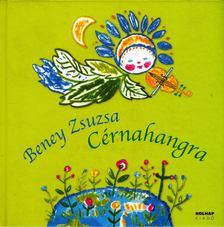 Beney Zsuzsa - Cérnahangra [antikvár]