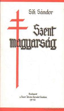 Sík Sándor - Szent magyarság [antikvár]