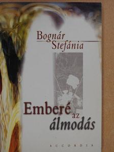 Bognár Stefánia - Emberé az álmodás (dedikált példány) [antikvár]