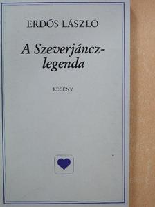 Erdős László - A Szeverjáncz-legenda [antikvár]