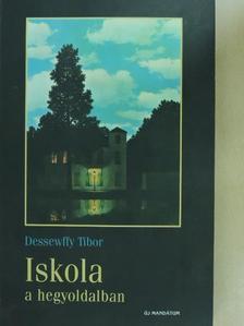 Dessewffy Tibor - Iskola a hegyoldalban [antikvár]