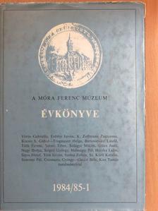 Bartosiewicz László - A Móra Ferenc Múzeum Évkönyve 1984/85-1 [antikvár]