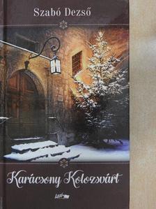 Szabó Dezső - Karácsony Kolozsvárt [antikvár]
