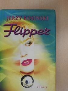 Jerzy Kosinski - Flipper [antikvár]
