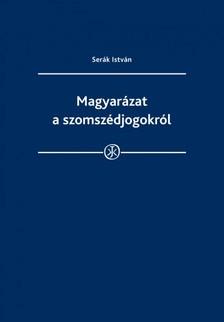 István Dr. Serák - Magyarázat a szomszédjogokról [eKönyv: epub, mobi]