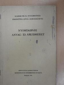 Boncza Gábor - Nyomdaipari anyag- és áruismeret [antikvár]