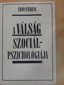 Erős Ferenc - A válság szociálpszichológiája [antikvár]