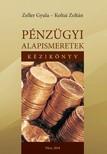Koltai Zoltán - Zeller Gyula - Pénzügyi alapismeretek. Kézikönyv [eKönyv: pdf, epub, mobi]