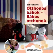 Babos Eszter - Otthonos bábok - Bábos otthonok