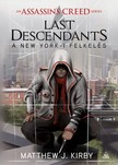 Matthew J. Kirby - Assassins Creed - Last Descendants: A New York-i felkelés [eKönyv: epub, mobi]
