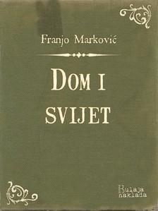 Markoviæ Franjo - Dom i svijet [eKönyv: epub, mobi]