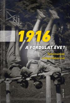 1916 - a fordulat éve?