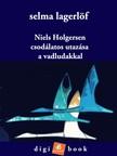 Selma Lagerlöf - Niels Holgersen csodálatos utazása a vadludakkal [eKönyv: epub, mobi]
