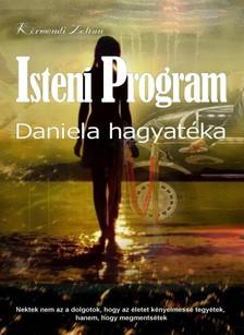 KÖRMENDI ZOLTÁN - Isteni Program II. Daniela hagyatéka [eKönyv: pdf, epub, mobi]