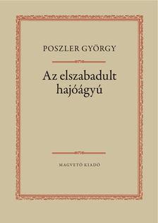 Poszler György - Az elszabadult hajóágyú [antikvár]