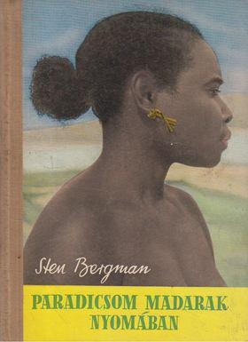 Bergman, Sten - Paradicsom madarak nyomában [antikvár]