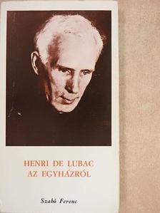 Szabó Ferenc - Henri de Lubac az egyházról [antikvár]