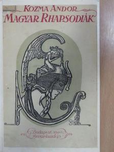 Kozma Andor - Magyar Rhapsodiák [antikvár]